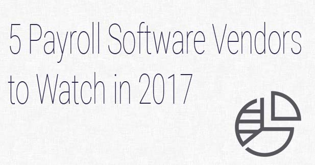 5 Payroll Software Vendors to Watch in 2017