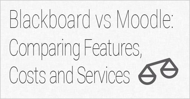 Blackboard vs Moodle: Comparing Features, Costs and Services