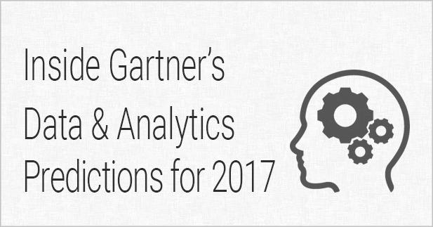 Inside Gartner's Data and Analytics Predictions for 2017