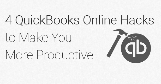 4 QuickBooks Online Hacks to Make You More Productive