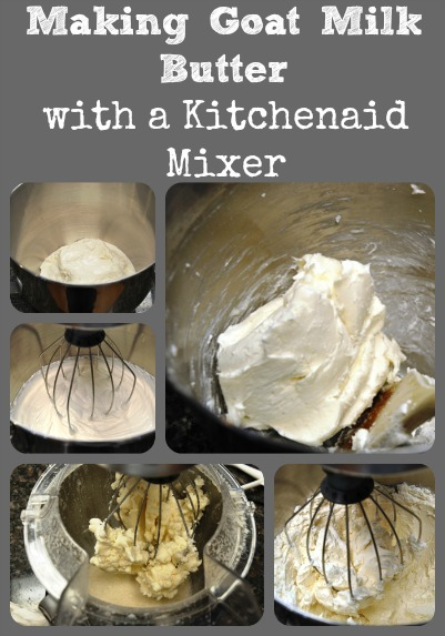 Making Goat Milk Butter with a KitchenAid mixer