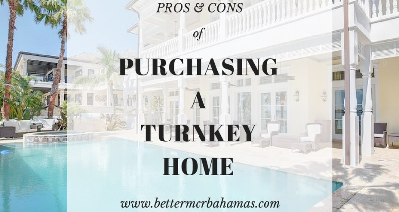 Pros & Cons of Purchasing a Turn-key Home | Bahamas Real Estate