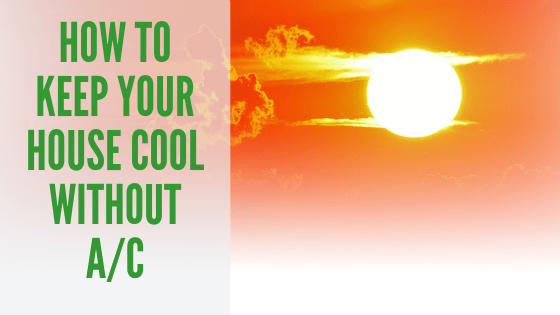 How to keep your house cool without A/C