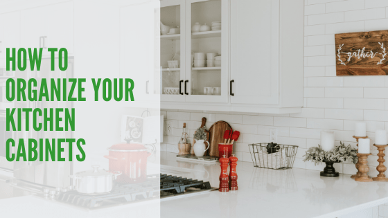 How To Organize Your Kitchen Cabinets | Bahamas Real Estate