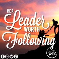 Be a Leader Worth Following