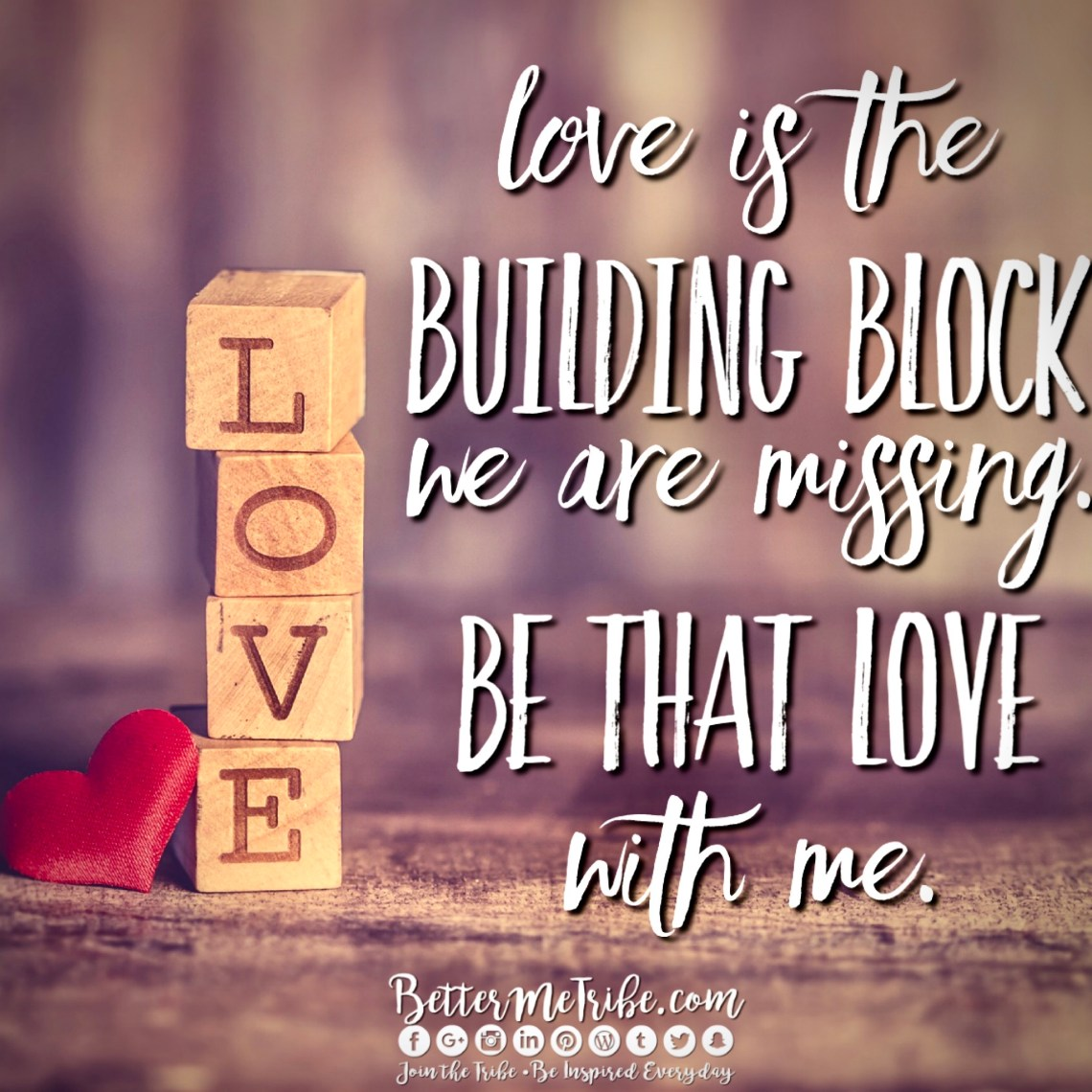 Love is the Building Block