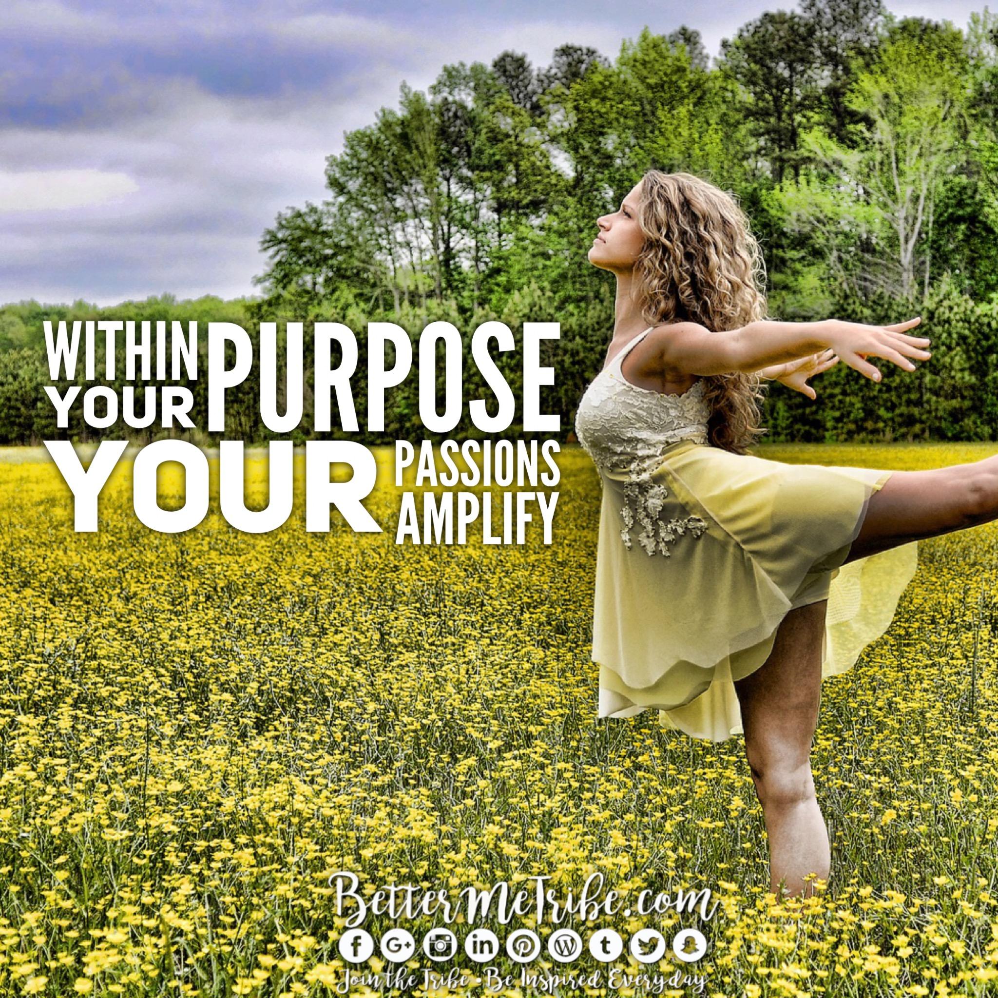 Purpose brings Passion