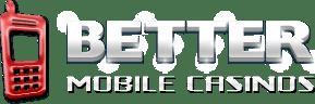 Better Mobile Casinos