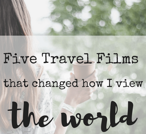 five travel views that changed how I view the world