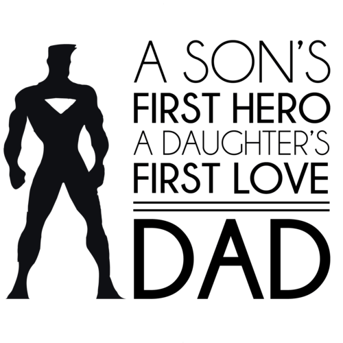 Download A son's first hero - A daughter's first love - Dad - Dad T ...