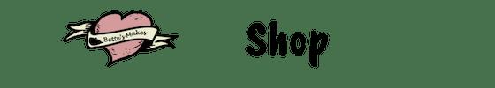Shop at BettesMakes.com