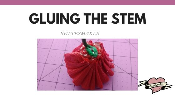 Gluing the Stem for the Carnation - BettesMakes