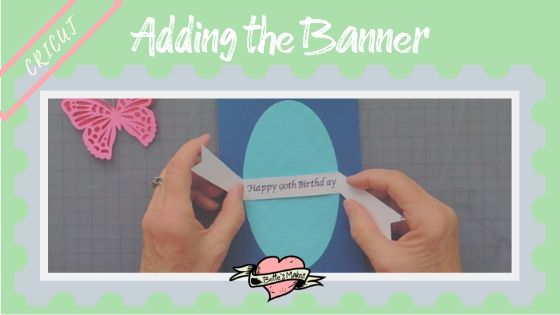Cricut project - adding the banner to the birthday card - BettesMakes.com