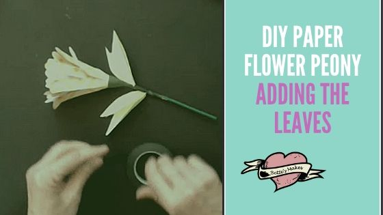 DIY Paper Flower Peony - Adding the Leaves - BettesMakes