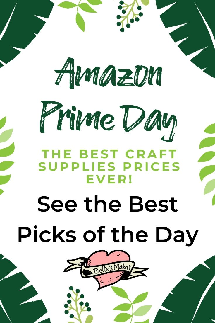 Amazon Prime Day - BettesMakes.com