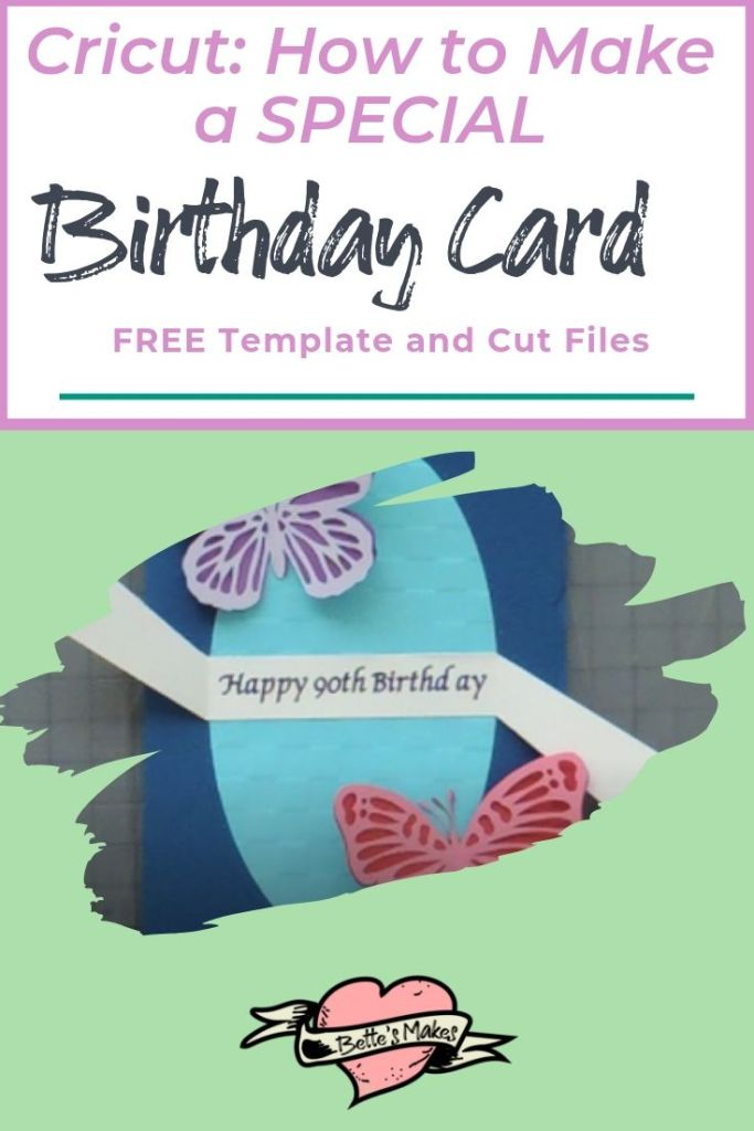 Cricut: How to Make a Special Birthday Card with Free Template - BettesMakes.com
