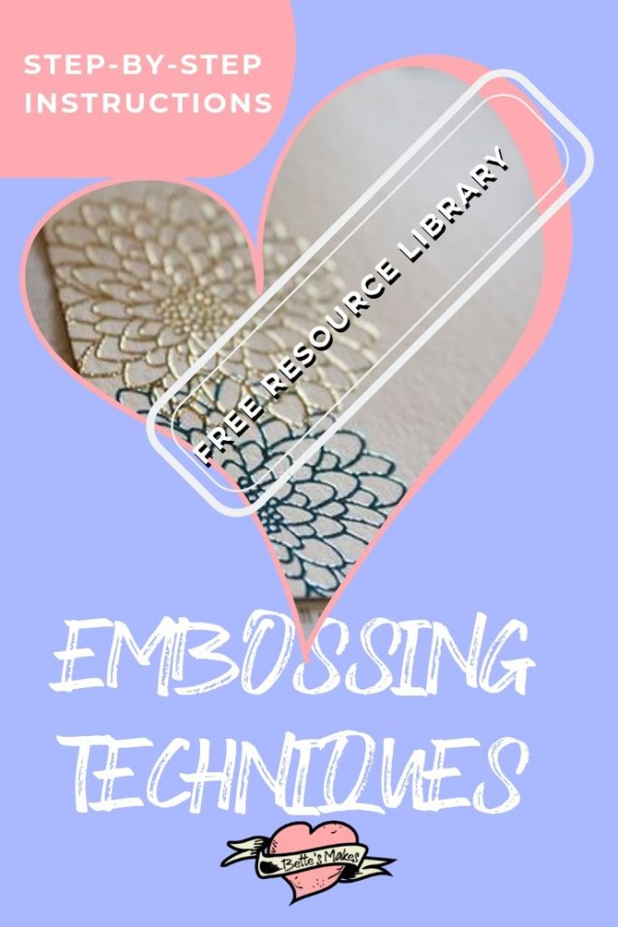 Step-by-step Embossing Techniques  - BettesMakes.com