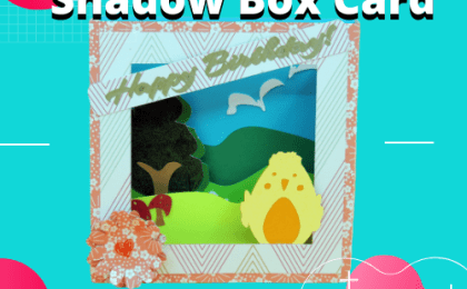 How to Make a Amazing Shadow Box Card with Ease