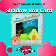 How to Make an Amazing Shadow Box Card with Ease