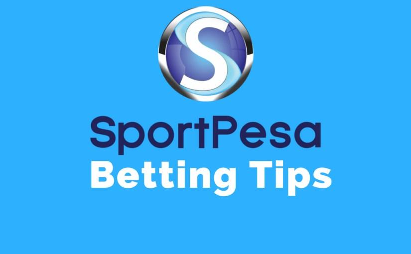 Sportpesa betting tips Kenya