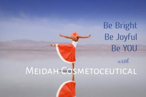 Be Bright, Be Joyful, Be You with Meidah Cosmetoceutical