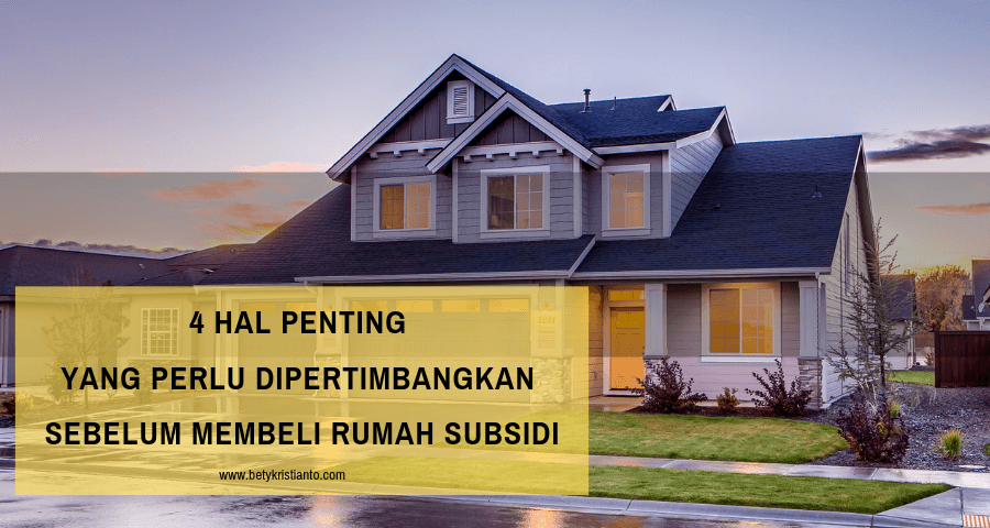 4 Hal penting yang perlu dipertimbangkan sebelum membeli rumah subsidi (1)