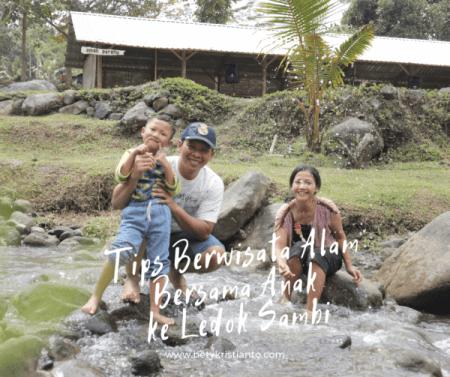 Tips berwisata Alam Bersama Anak ke Ledok Sambi