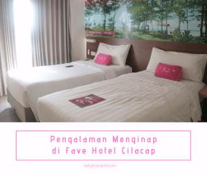 Pengalaman Menginap di Fave Hotel Cilacap
