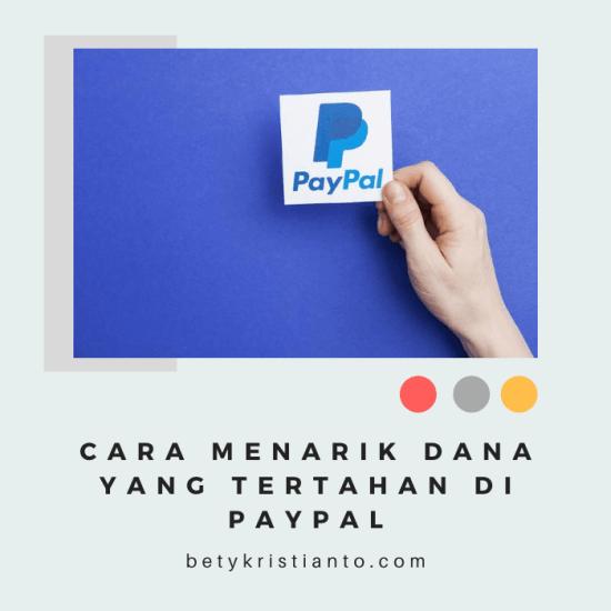 Cara menarik Dana yang Tertahan di PayPal(1)