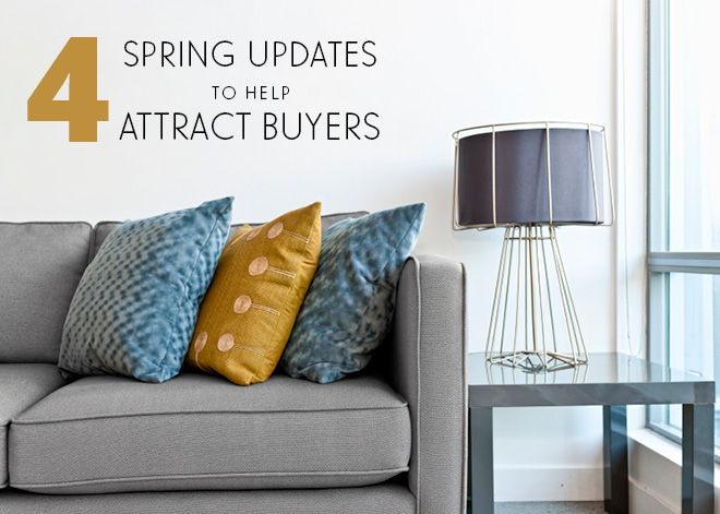Selling this Spring? Here are 4 Updates You Can do to Attract Homebuyers