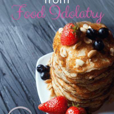 Turning Away from Food Idolatry