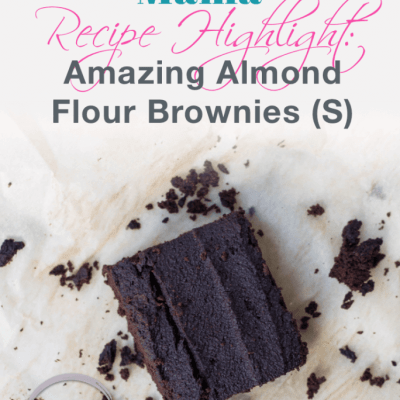 Trim, Healthy Tuesday (THM) Recipe: AMAZING Almond Flour Brownies (S)