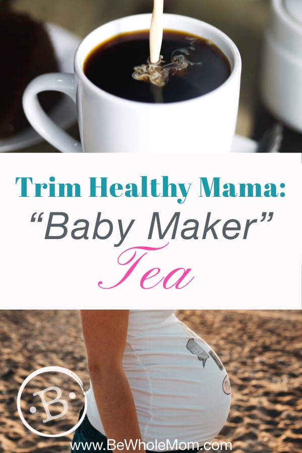 "Trim Healthy Mama ""Baby Maker"" Tea"