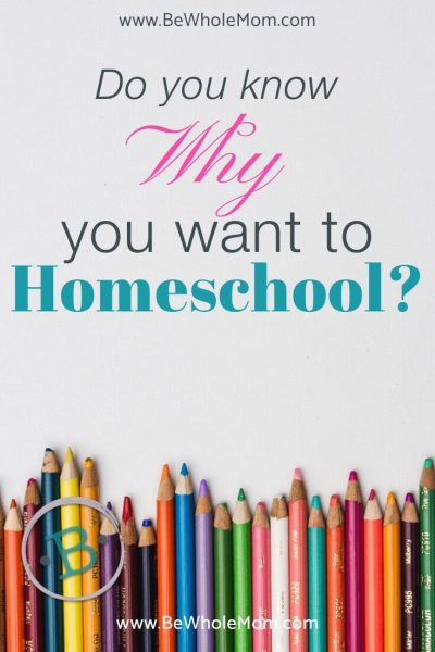 Do you know why you want to homeschool?