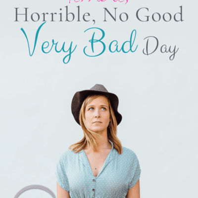 Me and My Terrible, Horrible, No Good, Very Bad Day… {+ FREE Desktop Background}