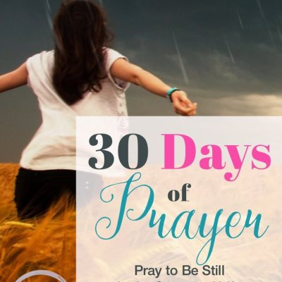 30 Days of Prayer: Pray to Be Still in the Storms of Life (Day 21)