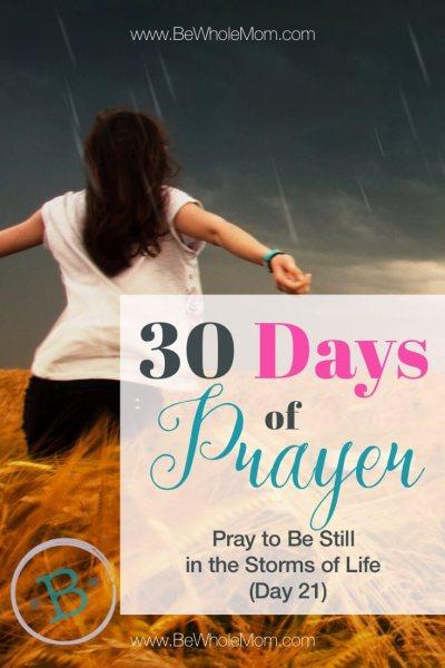 30 Days of Prayer: Pray to Be Still (Day 21)