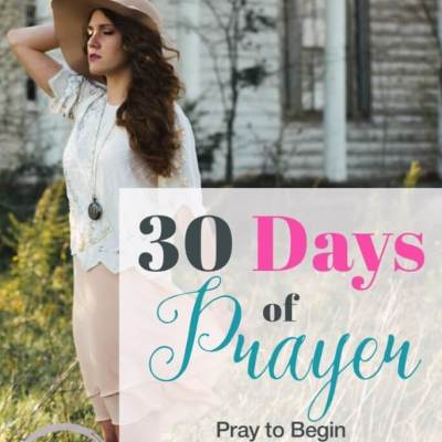 30 Days of Prayer: Pray to Begin Living with Intention (Day 18)