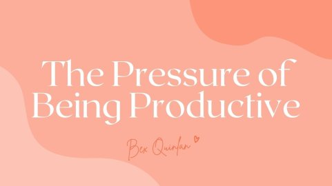 Bex Quinlan blog about being productive