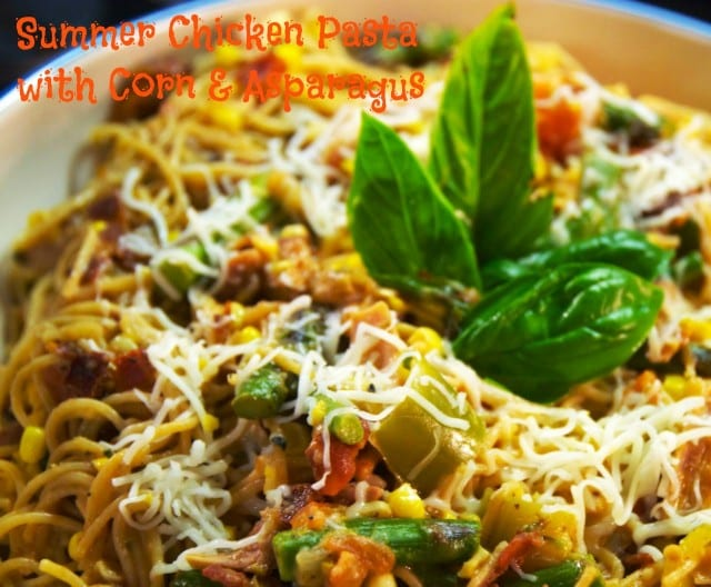 summer chicken pasta with corn and asparagus