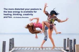 The more distorted your posture is, the less energy is available for healing, thinking, creativity and fun.