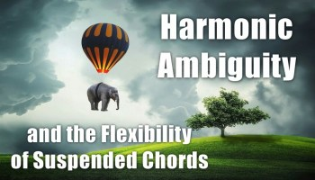 harmonic ambiguity and the flexibility of suspended chords