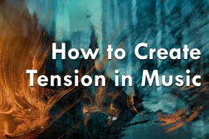 how to create tension in music