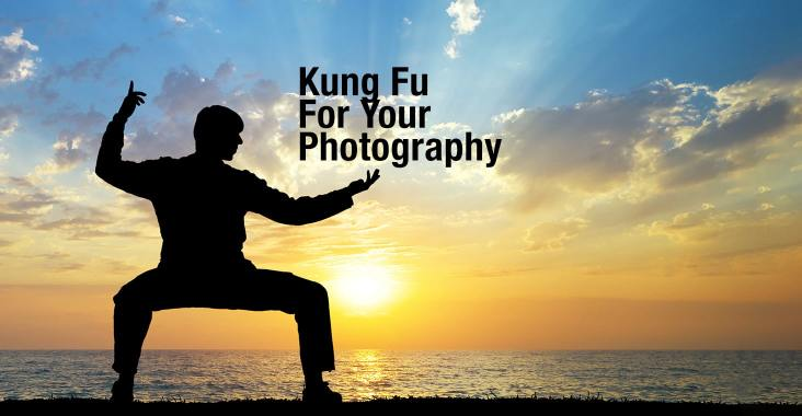 Kung Fu For Your Photography