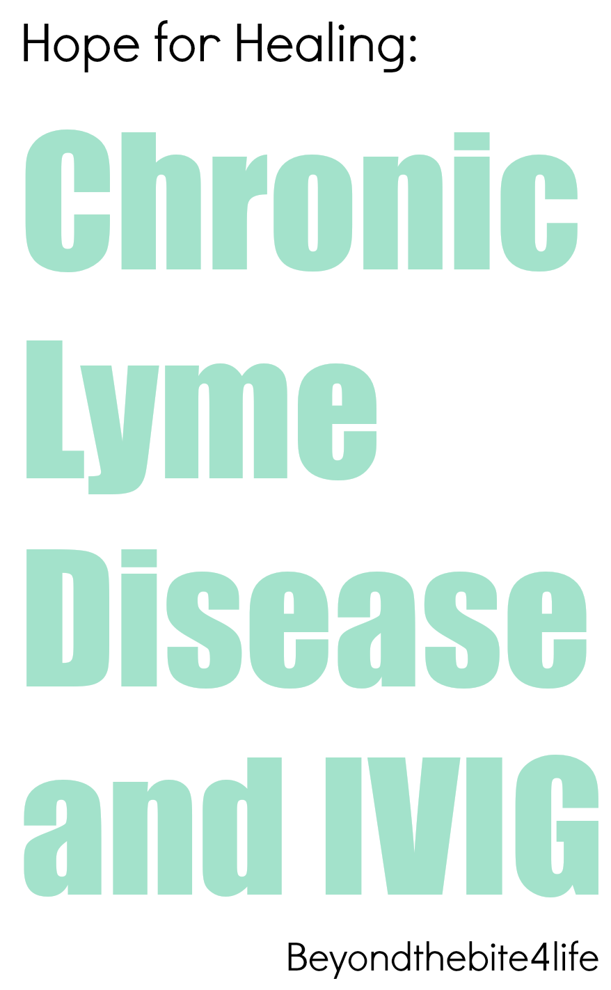 Hope For Healing: IVIG and Chronic Lyme Disease - Beyond the