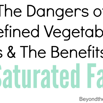 Paleo Debunking: Fat Phobia Recap – Refined Vegetable Oils & Saturated Fat
