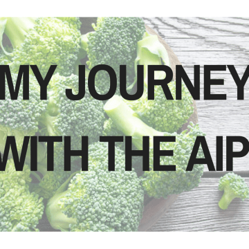 My Journey with the Autoimmune Protocol + a Video