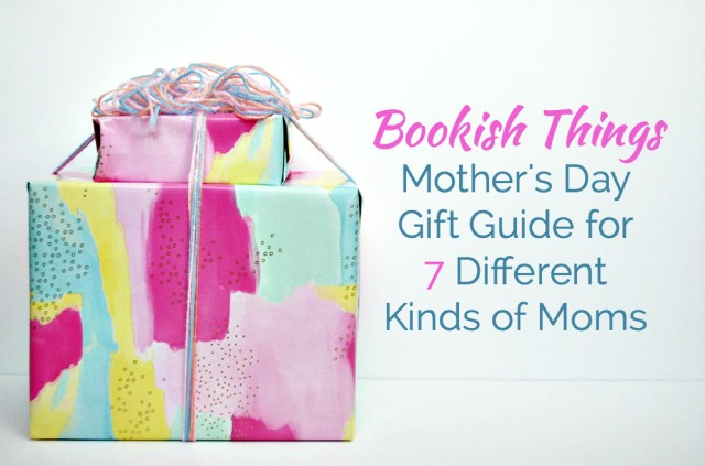 Mother's Day Gift Guide for 7 Different Kinds of Moms