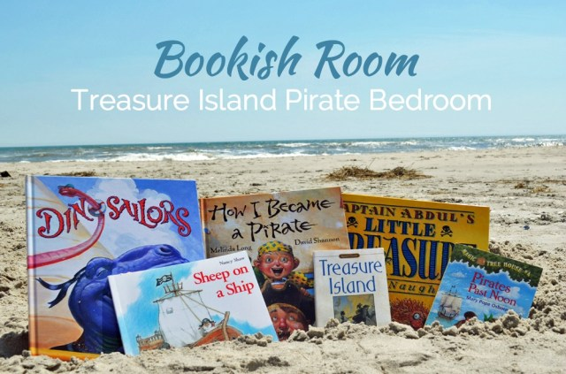Treasure Island Pirate Bedroom inspired by the best pirate books we know!