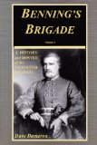 Benning's Brigade (Volume 1): History and Roster of the 15th Georgia Infantry Regiment